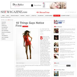 10 Things Guys Notice First - Shy Magazine - StumbleUpon