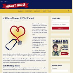 3 Things Nurses REALLY want