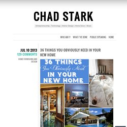 36 Things You Obviously Need In Your New Home | Chad Stark