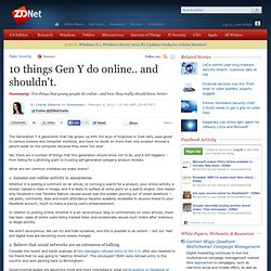 10 things Gen Y do online.. and shouldn't.