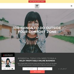 100 Things To Do Outside Your Comfort Zone