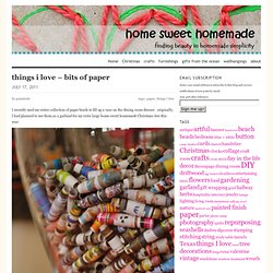 things i love – bits of paper « home sweet homemade