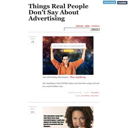 Things Real People Don't Say About Advertising