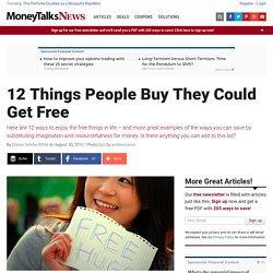 12 Things People Buy They Could Get Free