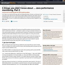 5 things you didn't know about ... Java performance monitoring, Part 2