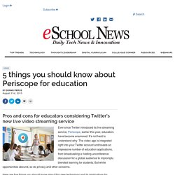 5 things you should know about Periscope for education