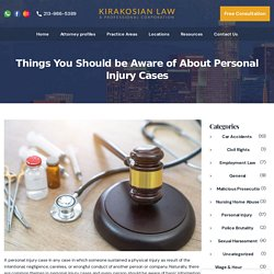 Things You Should be Aware of About Personal Injury Cases - Kirakosian Law