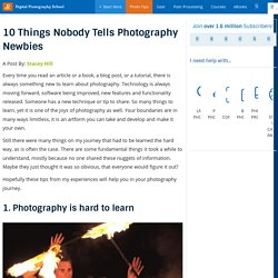 10 Things Nobody Tells Photography Newbies