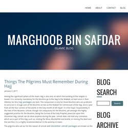 Things The Pilgrims Must Remember During Hajj