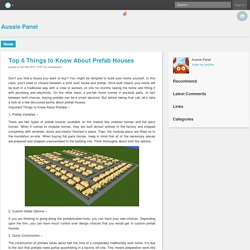 Top 6 Things to Know About Prefab Houses