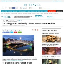 10 Things You Probably Didn't Know About Dublin