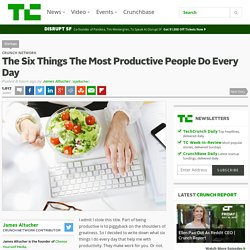 The Six Things The Most Productive People Do Every Day
