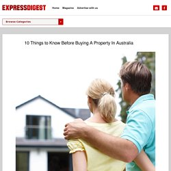 10 Things to Know Before Buying A Property In Australia