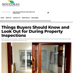 Things Buyers Should Know and Look Out for During Property Inspections