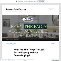 What Are The Things To Look For In Property Website Before Buying?