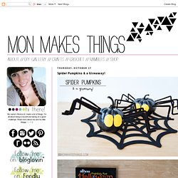 mon makes things: Spider Pumpkins & a Giveaway!