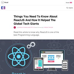 Things You Need To Know About ReactJS And How It Helped The Global Tech Giants