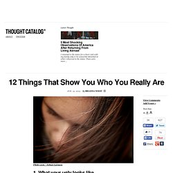 12 Things That Show You Who You Really Are