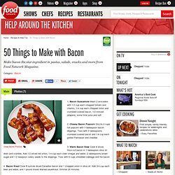 50 Things to Make With Bacon : Recipes and Cooking