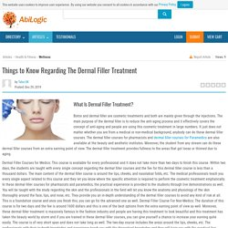 Things to Know Regarding The Dermal Filler Treatment