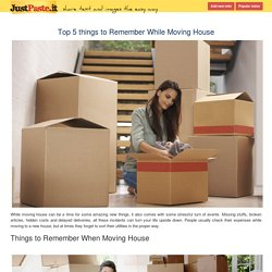 Top 5 things to Remember While Moving House