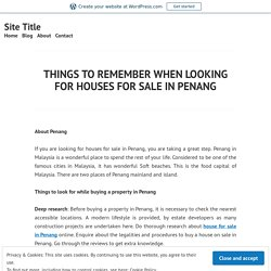 Things to Remember When Looking for Houses for Sale in Penang