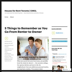 5 Things to Remember as You Go From Renter to Owner – Houses for Rent Toronto