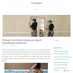 Things to do before hiring an expert remodeling contractor