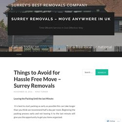 Things to Avoid for Hassle Free Move – Surrey Removals
