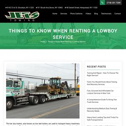 Things to Know When Renting a Lowboy Service