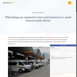 What things are required to start a taxi business in a small town in South Africa?