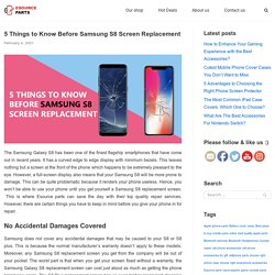 5 Things to Know Before Samsung Galaxy S8 Screen Replacement