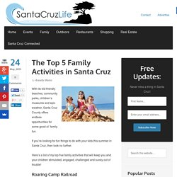 The Top 5 Things To Do in Santa Cruz With Kids