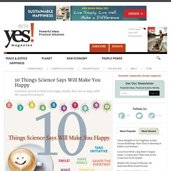 10 Things Science Says Will Make You Happy by Jen Angel