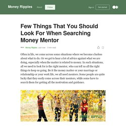 Few Things That You Should Look For When Searching Money Mentor