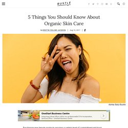 5 Things You Should Know About Organic Skin Care