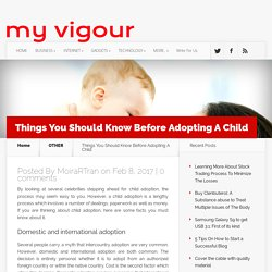 Things You Should Know Before Adopting A Child