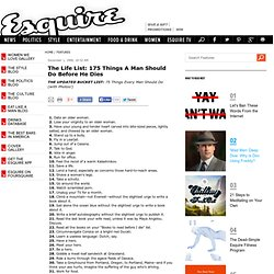 The Life List: 175 Things A Man Should Do Before He Dies