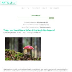 Things you Should Know Before Using Magic Mushrooms!
