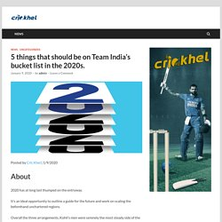 5 things that should be on Team India's bucket list in the 2020s.