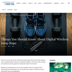 Things You Should Know About Digital Wireless Jump Rope