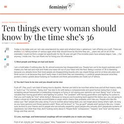 Ten things every woman should know by the time she's 36 - Feminist Current