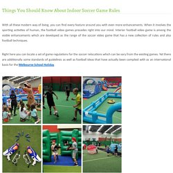 Things You Should Know About Indoor Soccer Game Rules