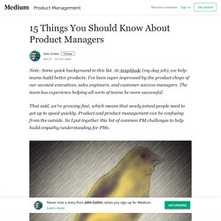 15 Things You Should Know About Product Managers – John Cutler