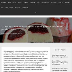 10 things you should know about pastry and food production