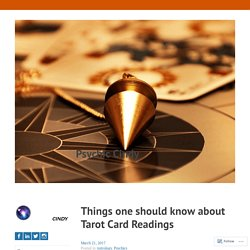 Things one should know about Tarot Card Readings – Psychic Cindy