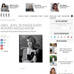 Ask E. Jean: 25 Things Every Woman Should Know - Get More Relationship Advice on ELLE