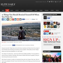 11 Things You Should Remind Yourself Of When You Wake UpElite Daily