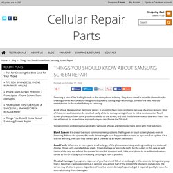 Things You Should Know About Samsung Screen Repair - Cellular Repair Parts