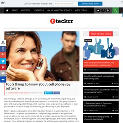 Top 5 things to know about cell phone spy software – Technology Blog